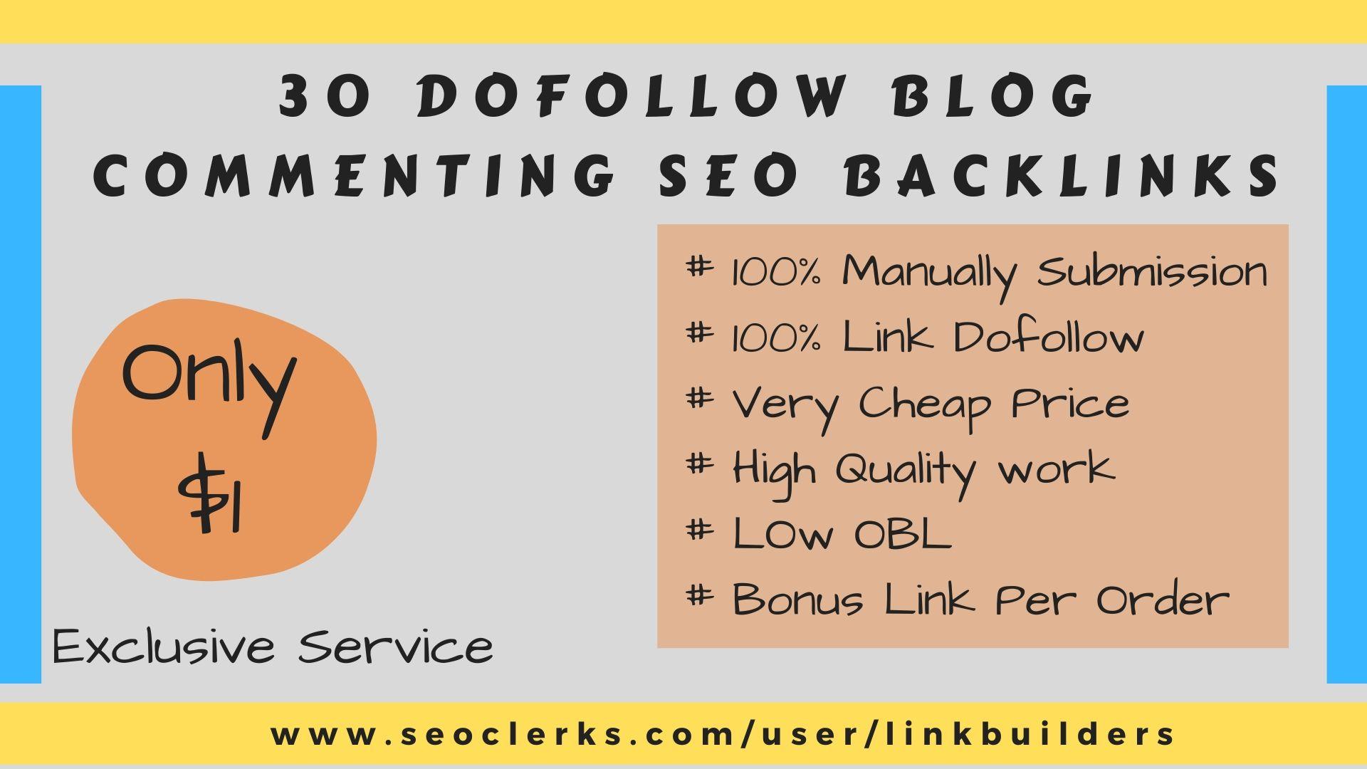 Make High DA-PA 30 Manually Dofollow Blog Commenting SEO Backlinks
