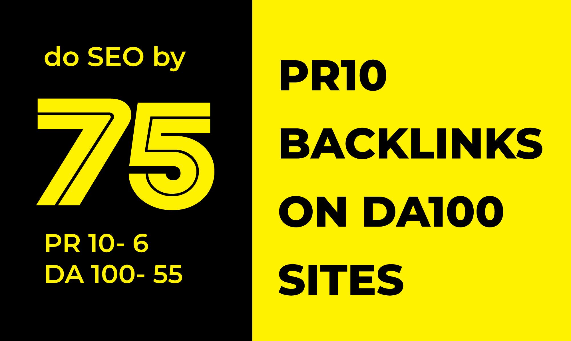 I will do 75 unique pr10 backlinks on da100 sites