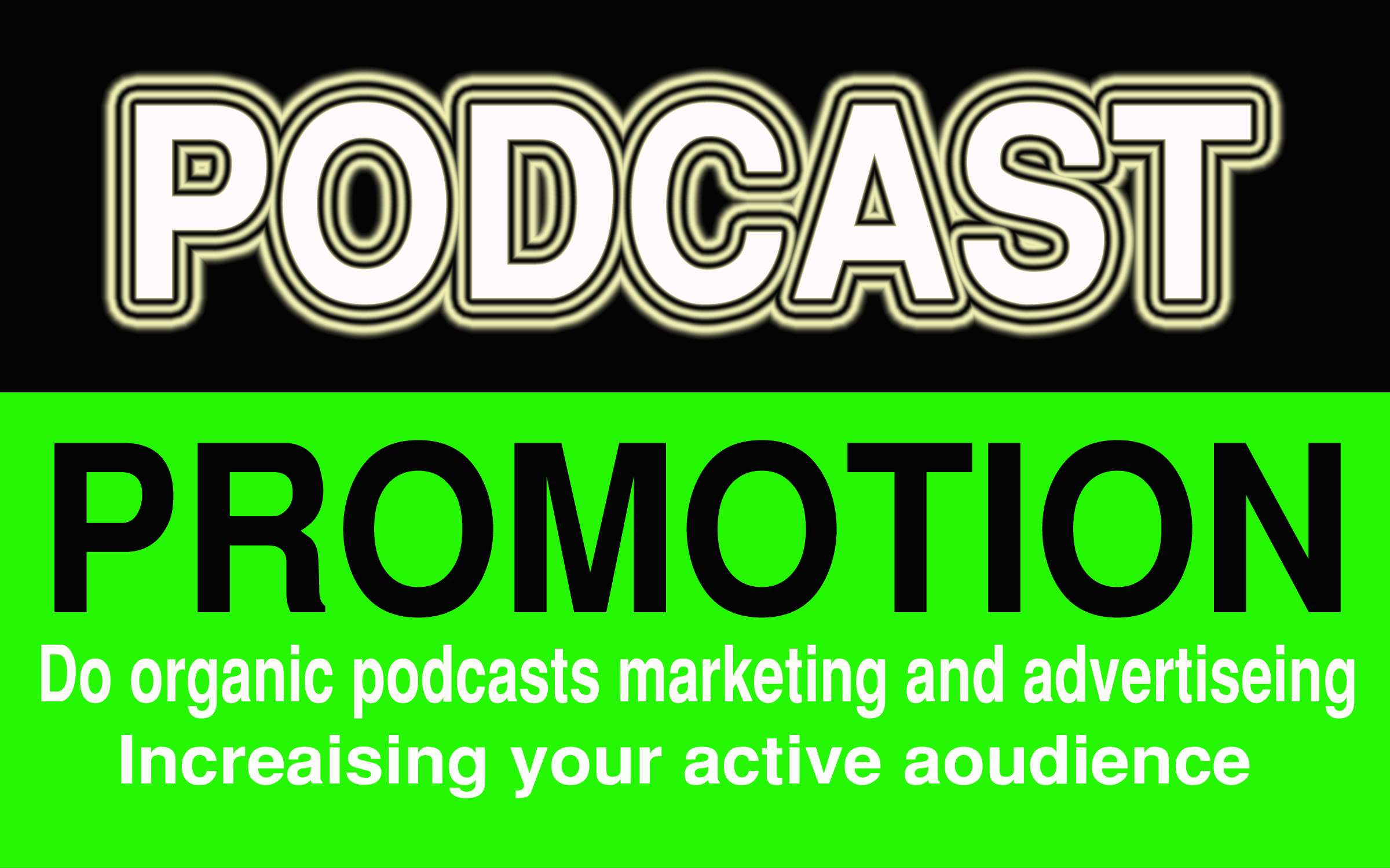 Do organic podcasts marketing and advertising increasing your active audience