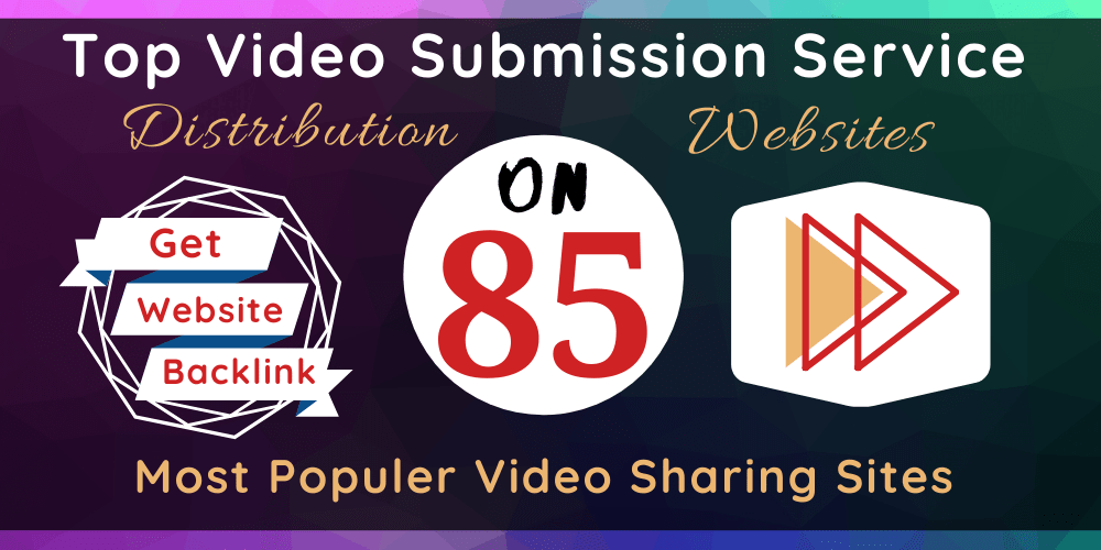 Make manual video submission on top 85 video sharing sites has high DA/PA
