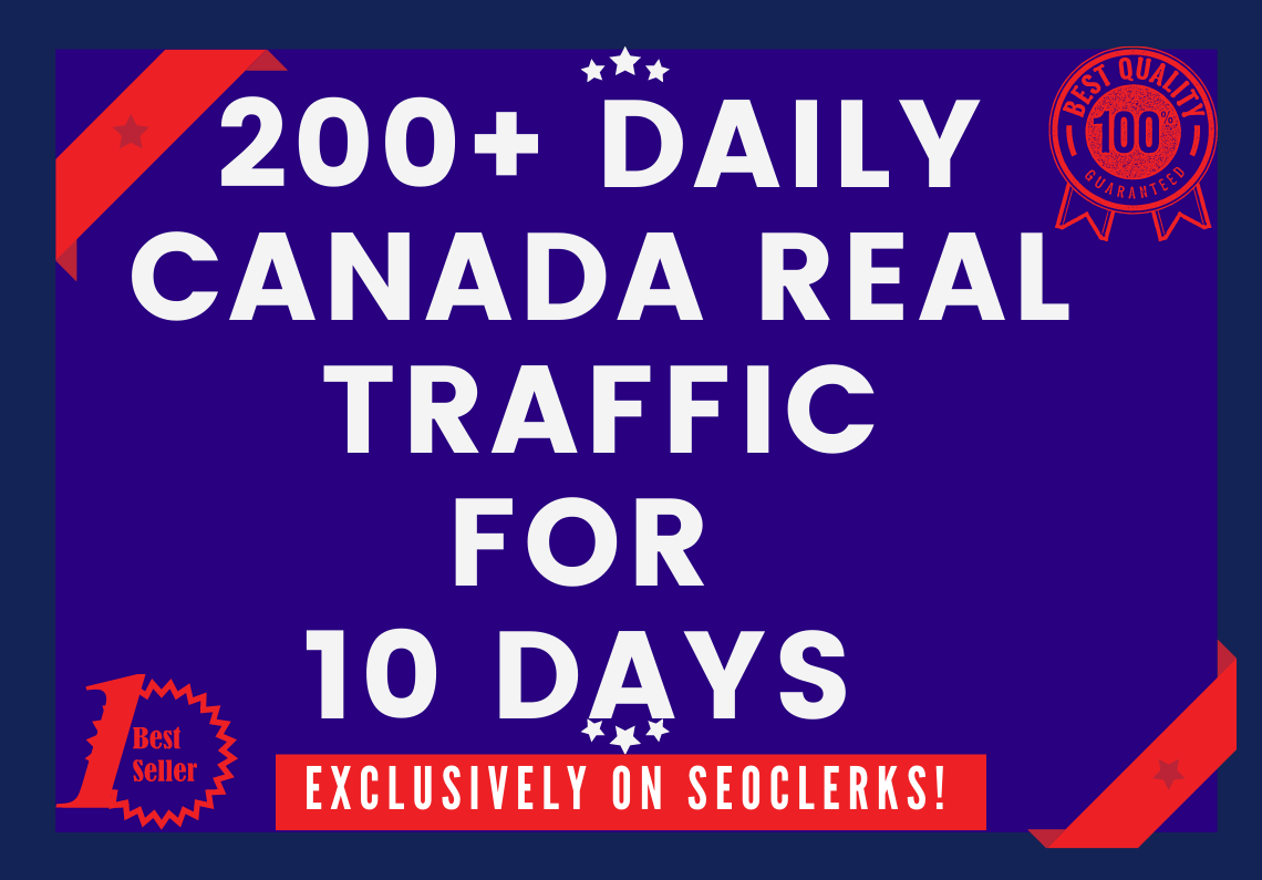 Send 200+ Daily CANADA Keyword Targeted Traffic For 10 Days