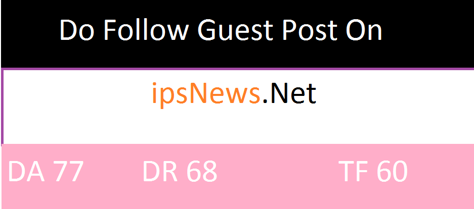 Publish Guest Post On ipsnews.net