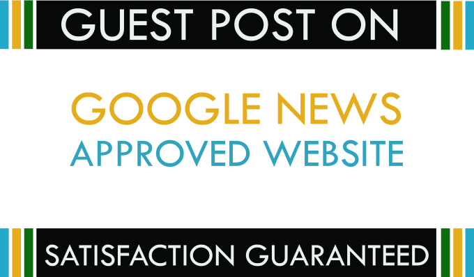 Publish Guest Post on Google News Approved Website