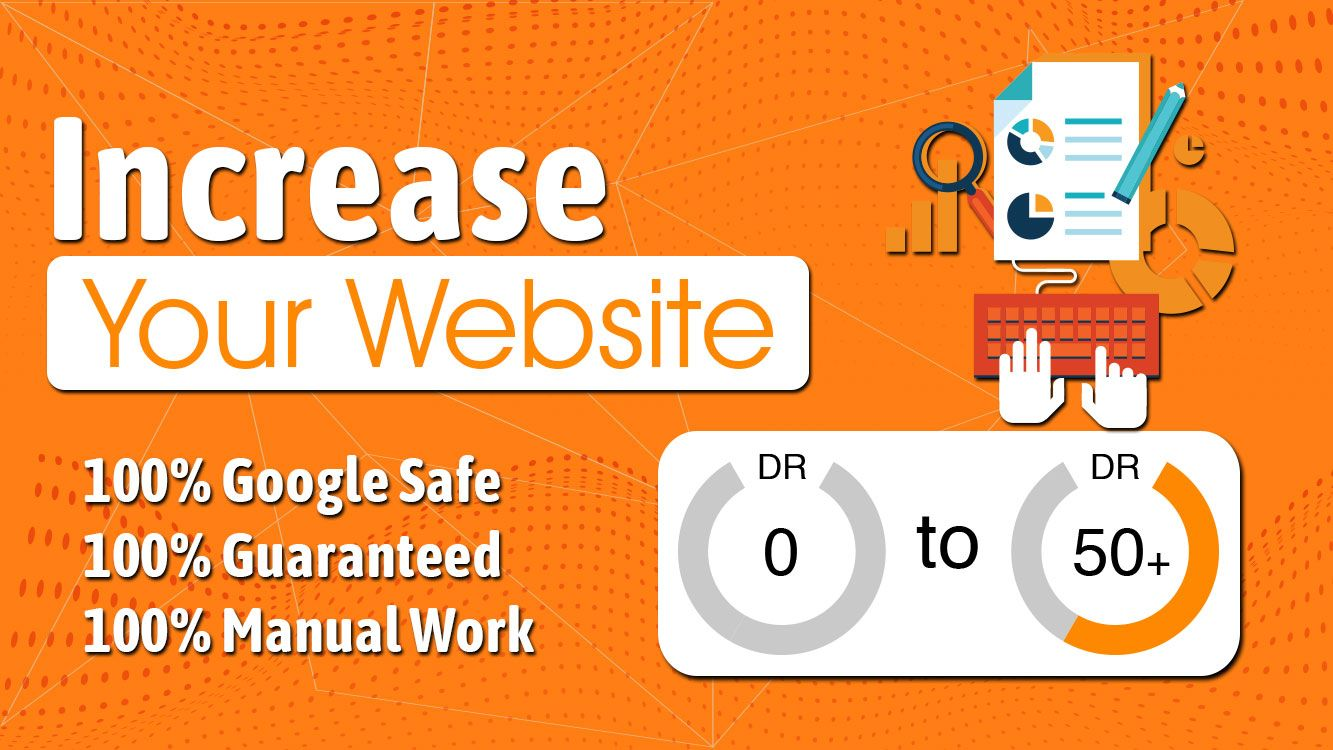 Boost Your Website Ahref's DR Zero to DR50+ Within 20 Days Guaranteed