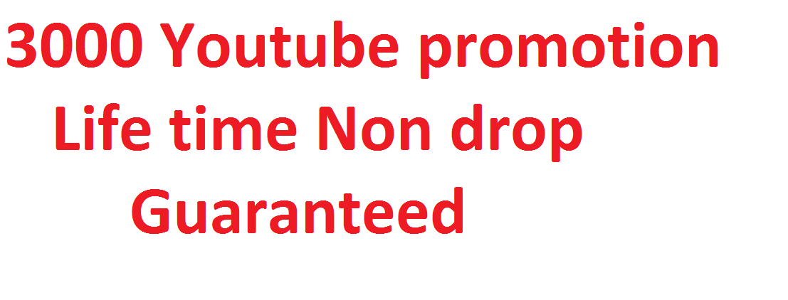 Get 3000+ High Quality Real Youtube promotion genuine service via real users