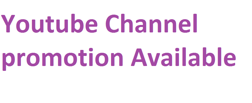Get Instant Youtube chanel promotion genuine service via real users