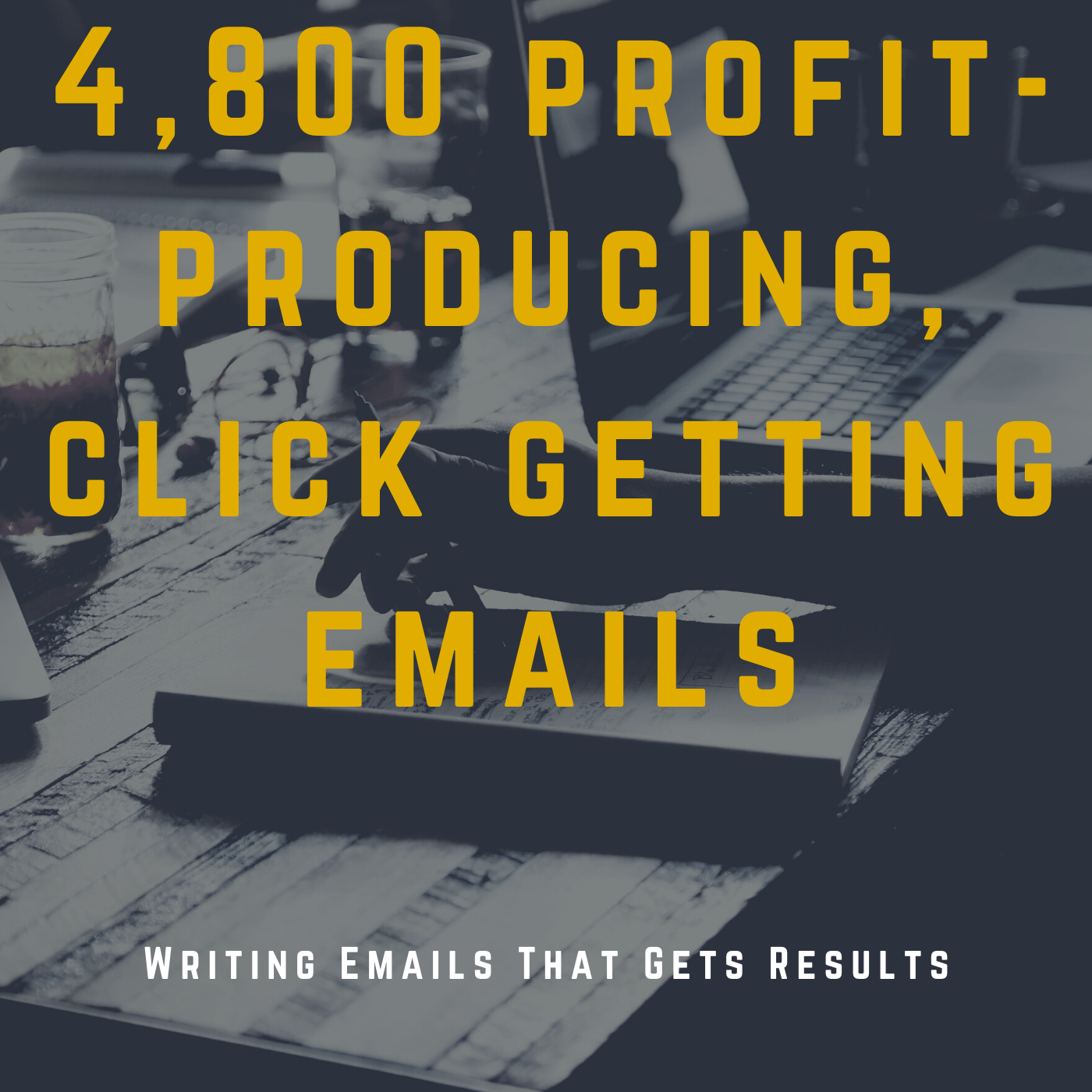 Huge Collection of 4,800 profit-producing,  click getting emails