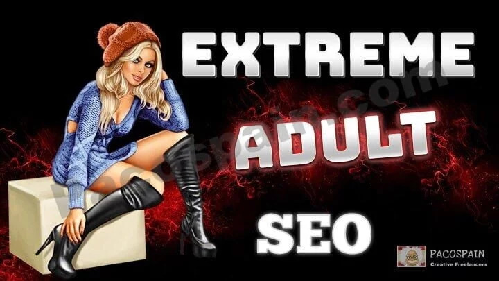 Extreme Adult SEO For Your XXX Niche Website