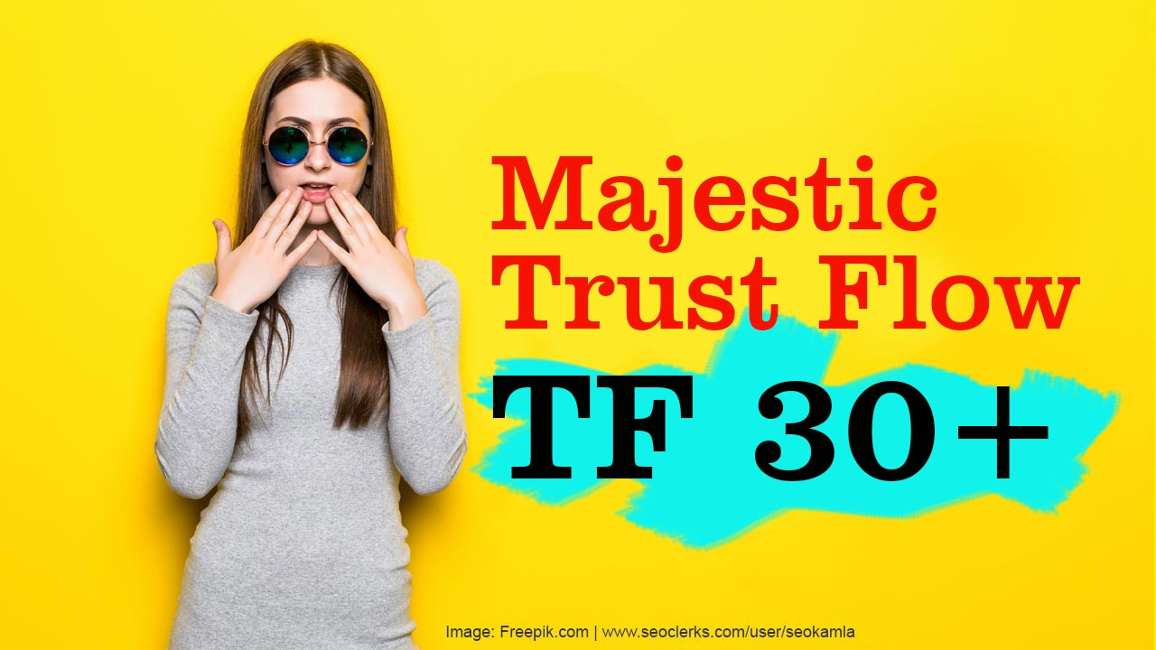 Increase Your Website's Majestic Trust Flow TF 30+