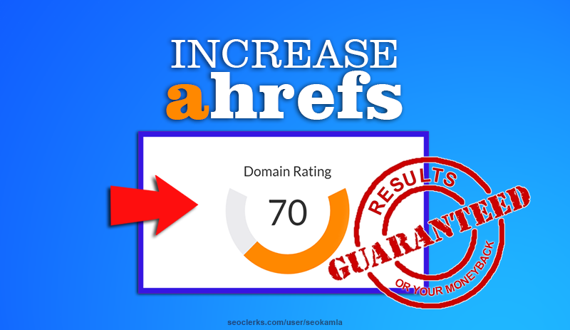 Increase Your Domain Rating Ahrefs DR to 70+