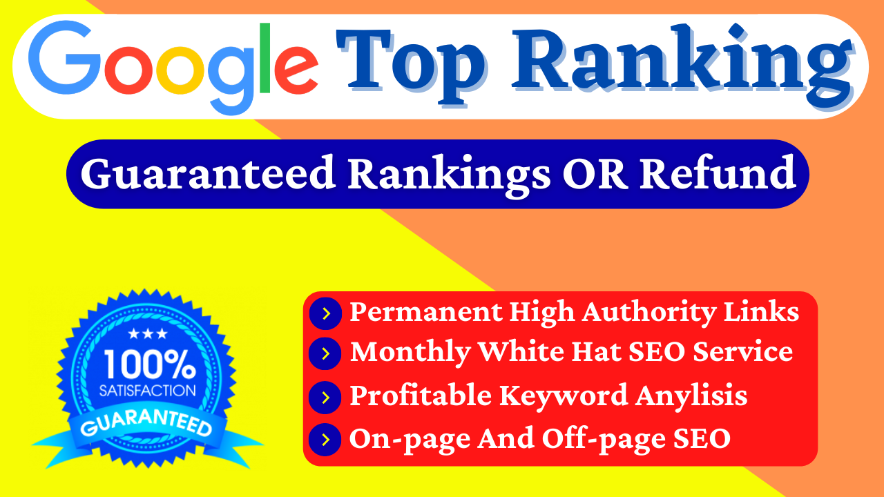 Google First Page Ranking GUARANTEED or REFUND