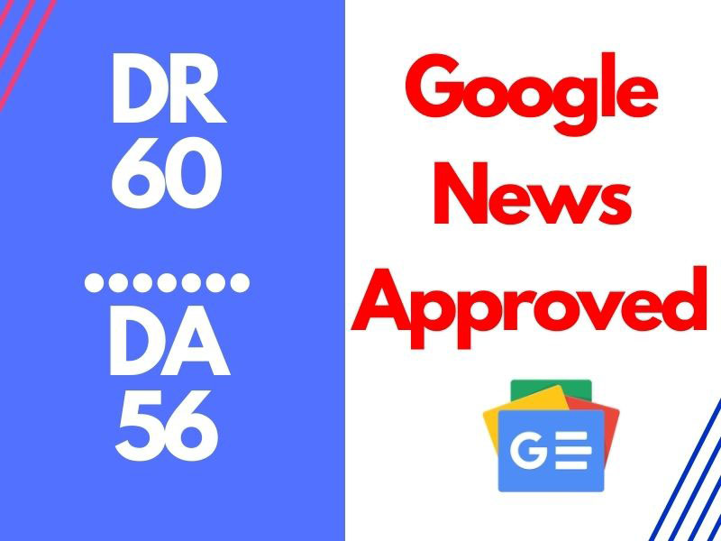 Google News Approve Guest Post On DR 60 DA 56 Traffic 30k Website