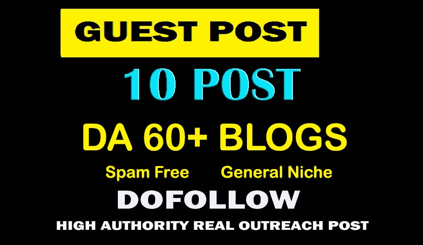 10 Dofollow Guest Posts On DA60+ General Blogs for all Niche