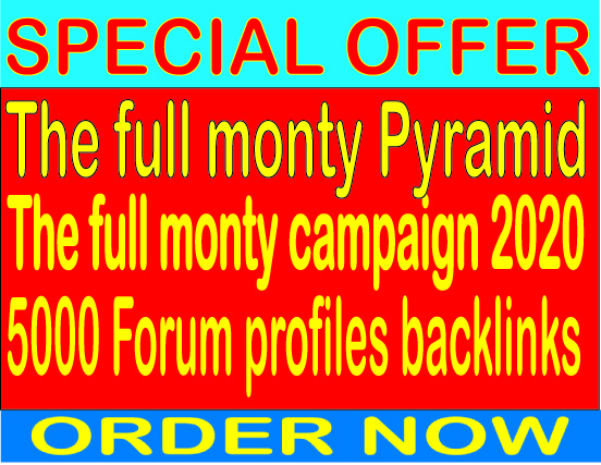 The full monty campaign 2020 Pyramid With The full monty from 5000 Forum profiles Backlinks