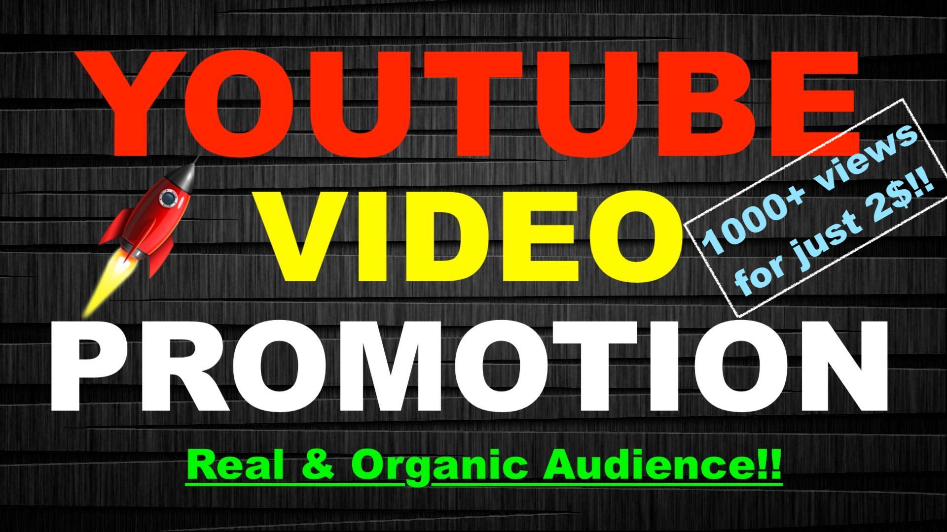 YouTube Video Real and Organic Promotion to Boost your Videos