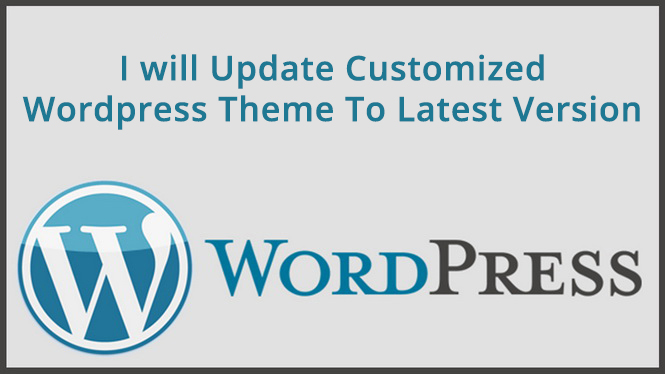 I will update Customized Wordpress Theme To Latest Version