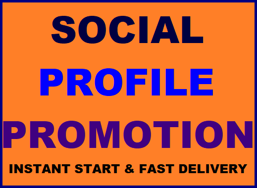 Social Media Profile Promotion Fast and High Quality
