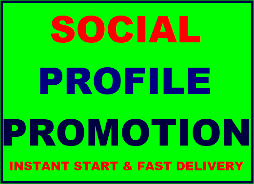 Social Profile Promotion High Quality Instant start