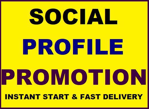 Fast Social Media Profile Promotion High Quality Instantly