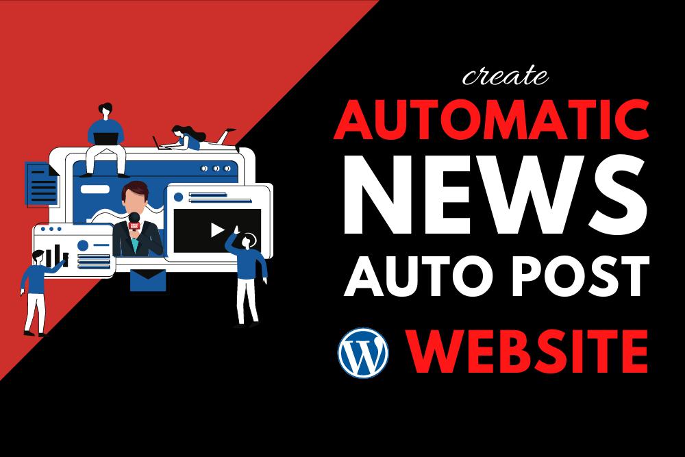 I will create Automated-Auto Post News Wordpress Website