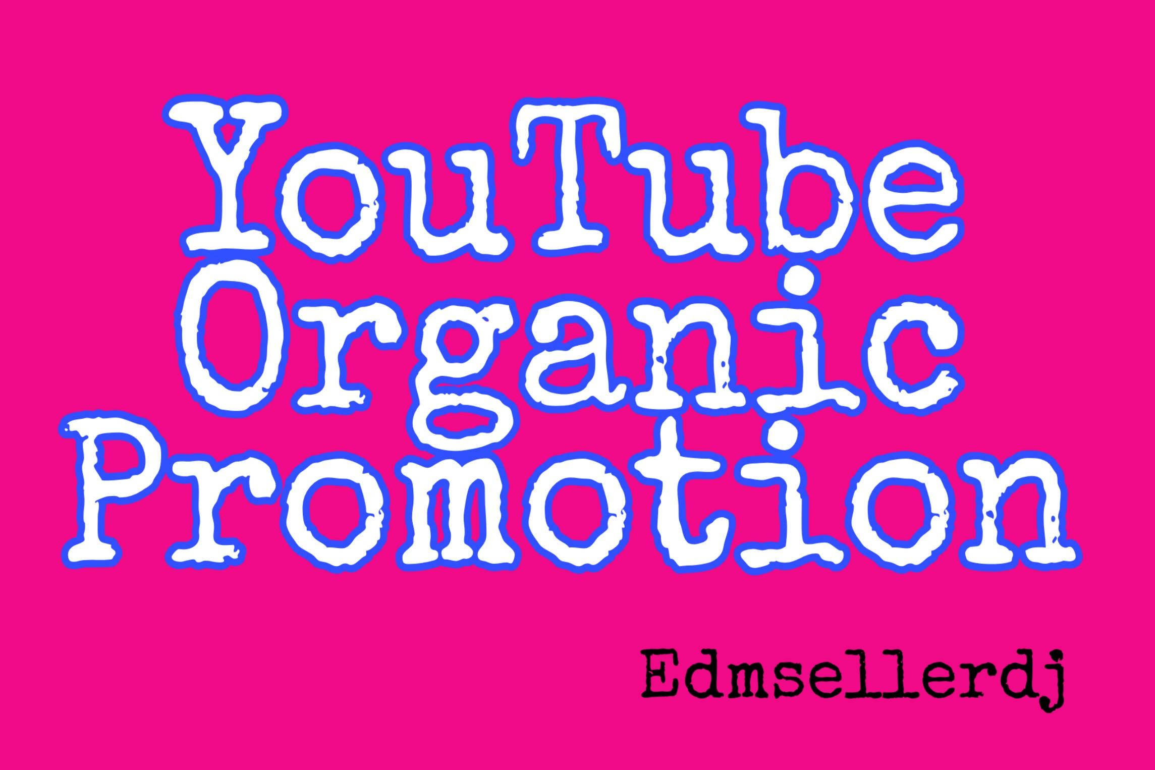 Youtube organic promotion and marketing