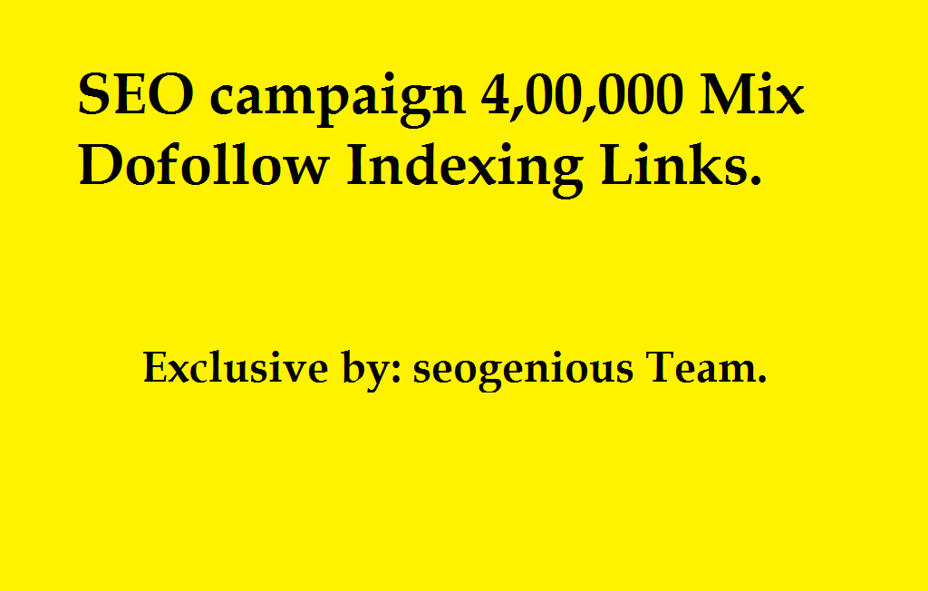 SEO campaign 4, 00,000 Mix Dofollow Indexing Links
