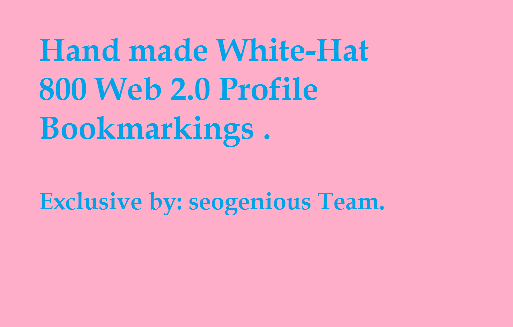 Hand made White-Hat 800 Web 2.0 Profile Bookmarkings