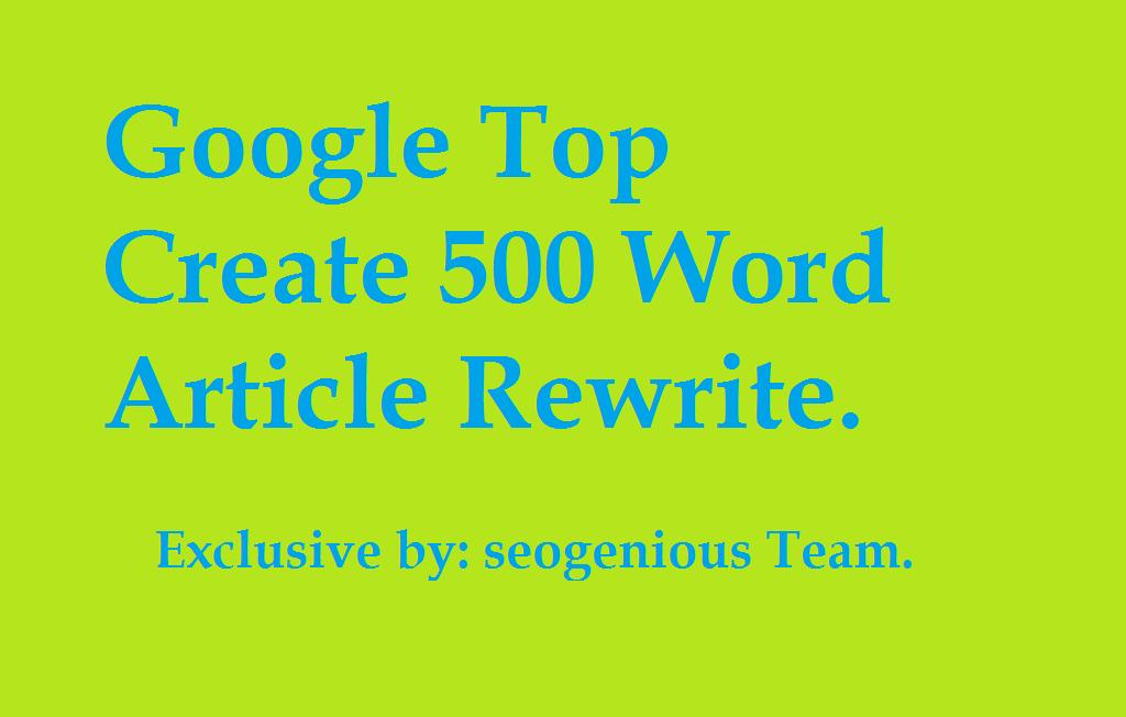 Google Top Create 500 Word Article Rewrite