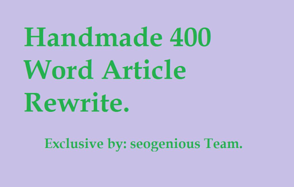 Handmade 400 Word Article Rewrite