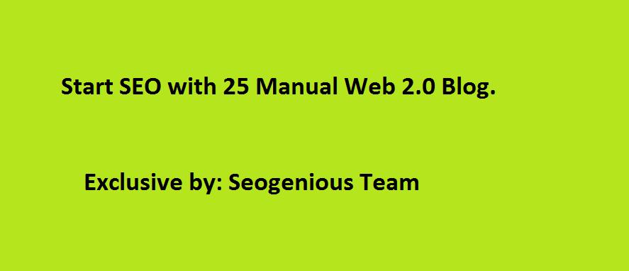 Start SEO with 25 Manual Web 2.0 Blog