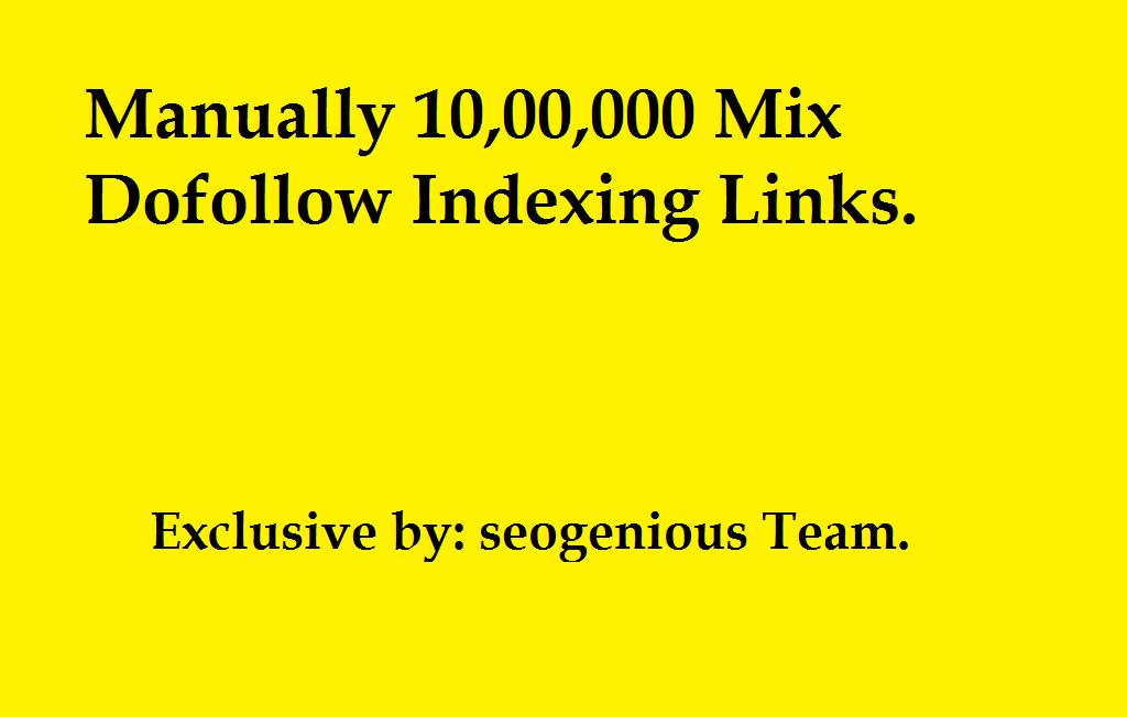 Manually 10,00,000 Mix Dofollow Indexing Links