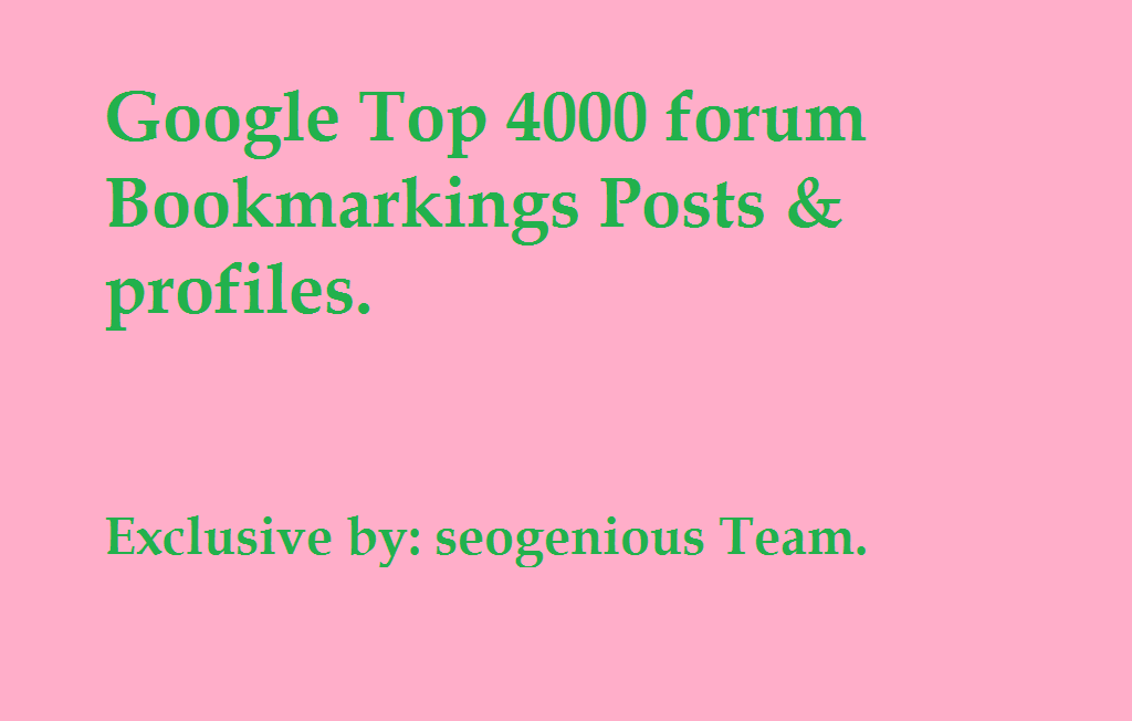 Google Top 4000 forum Bookmarkings Posts & profiles