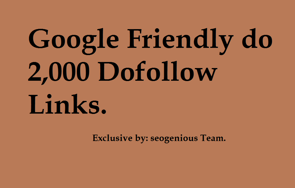 Google Friendly do 2,000 Dofollow Links