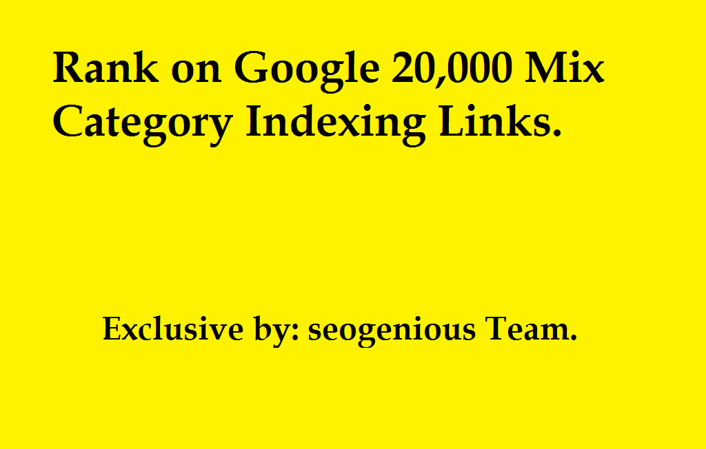 Rank on Google 20,000 Mix Category Indexing Links