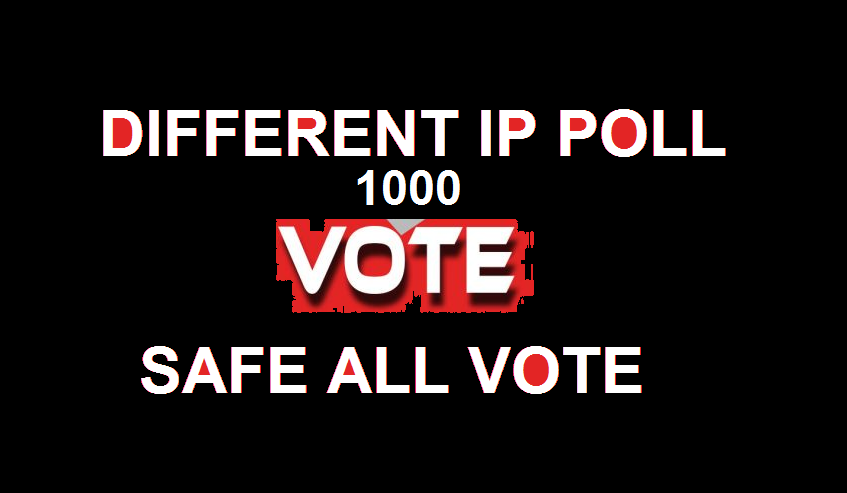 Bring 1000 different ip votes to any website poll