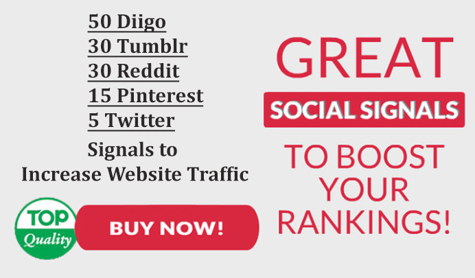 50 Diigo,  30 Tumblr,  30 Reddit,  15 Pinterest,  5 Twitter Signals to Increase Website Traffic