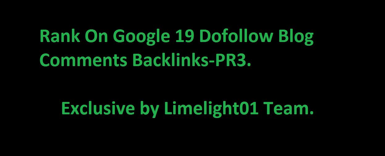 Rank On Google 19 Dofollow Blog Comments Backlinks-PR3