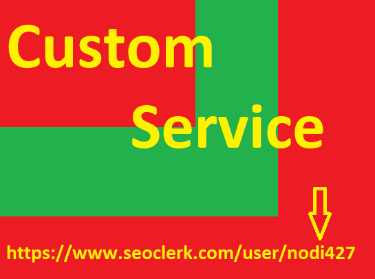 Custom service Contact me for your offer