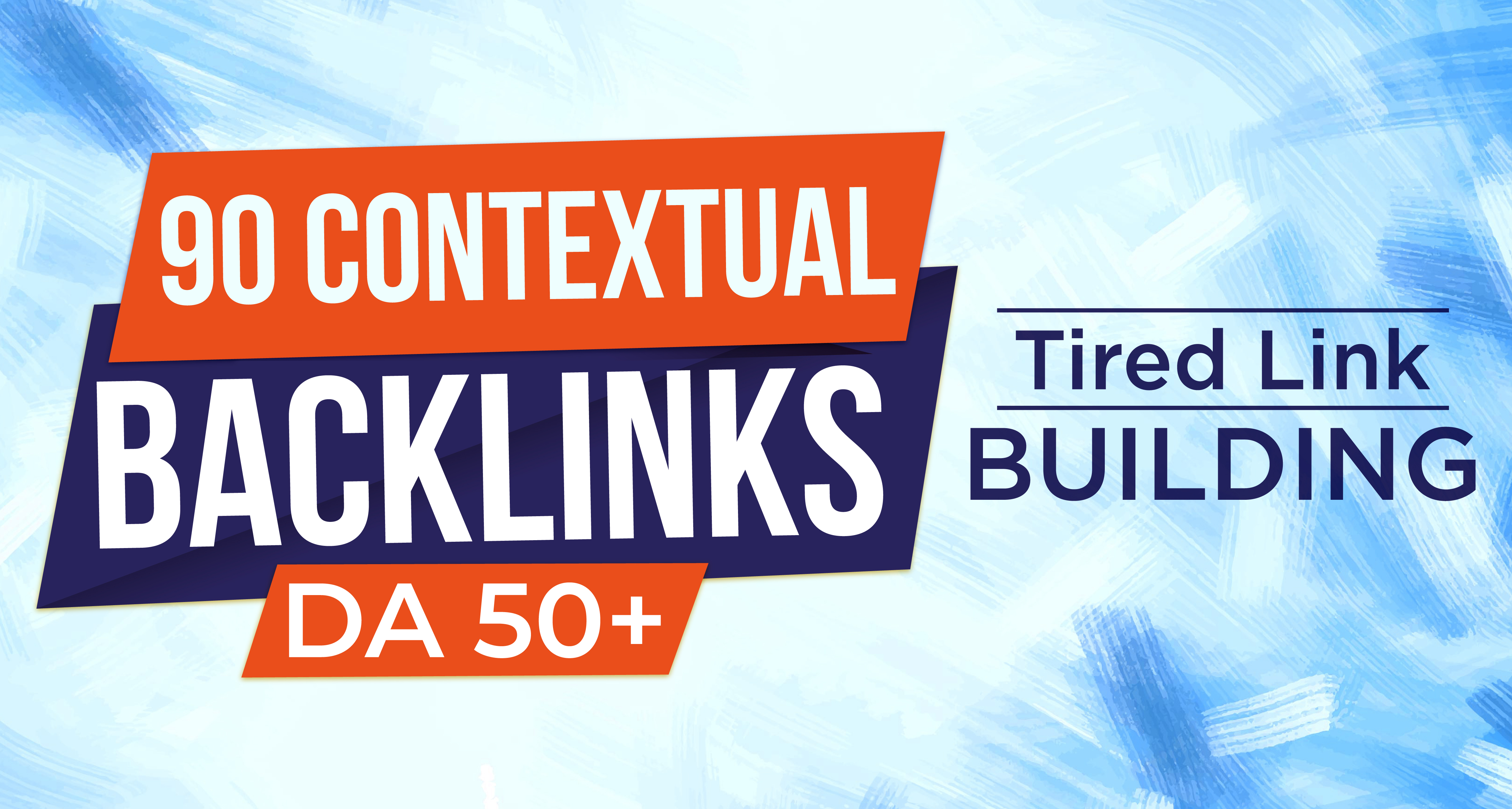 I will 90 contextual Backlinks DA50+ with Tired Link Building