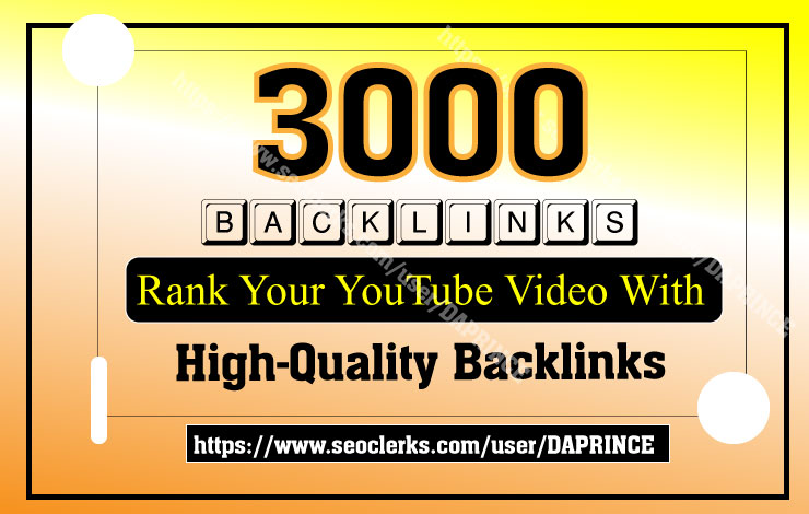3000 Backlinks - Rank Your YouTube Video With Backlinks