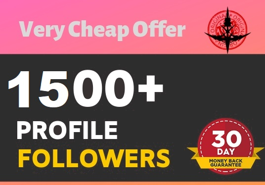 Add 1,500+High Quality Profile Followers within 48 hours complete