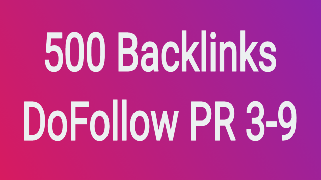 Get 500 do-follow PR 3-9 backlinks