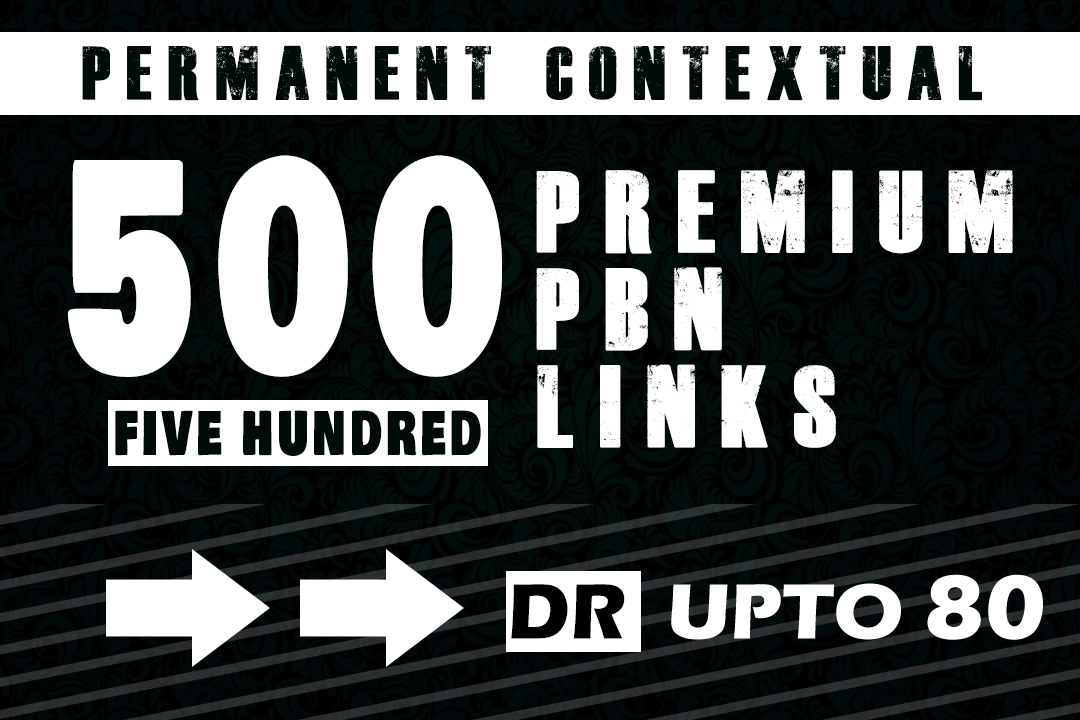 500 High Quality Permanent Contextual PBN Links UPTO DR DA 80 With Drip Feed