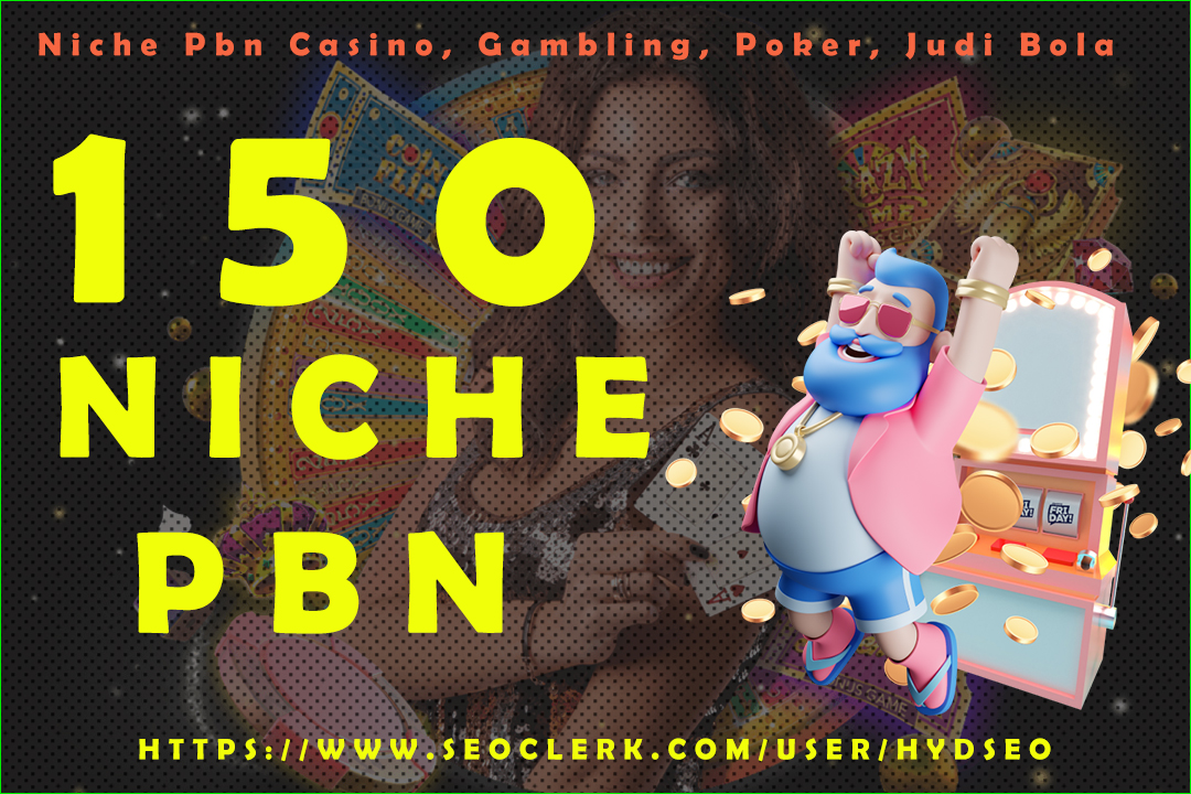 150 Niche Pbn Casino,  Gambling,  Poker,  Judi Bola Related High DA PA Pbns LINKS