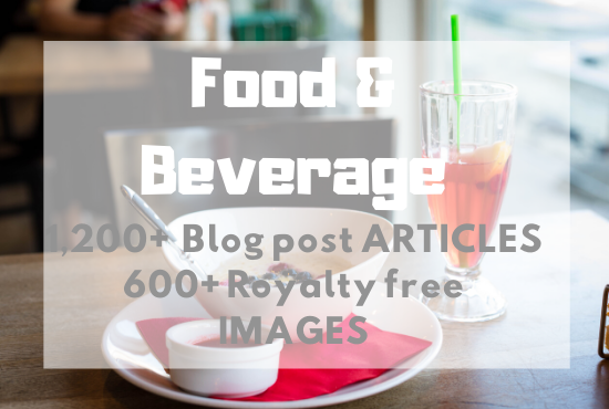 1200 articles and 600 Royalty Free images about FOOD and BEVERAGE