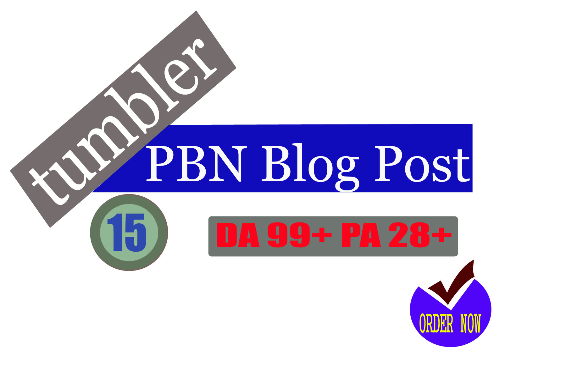 Give you 15 Permanent Tumblr PBN Blog Posts DA99 And Pa 28