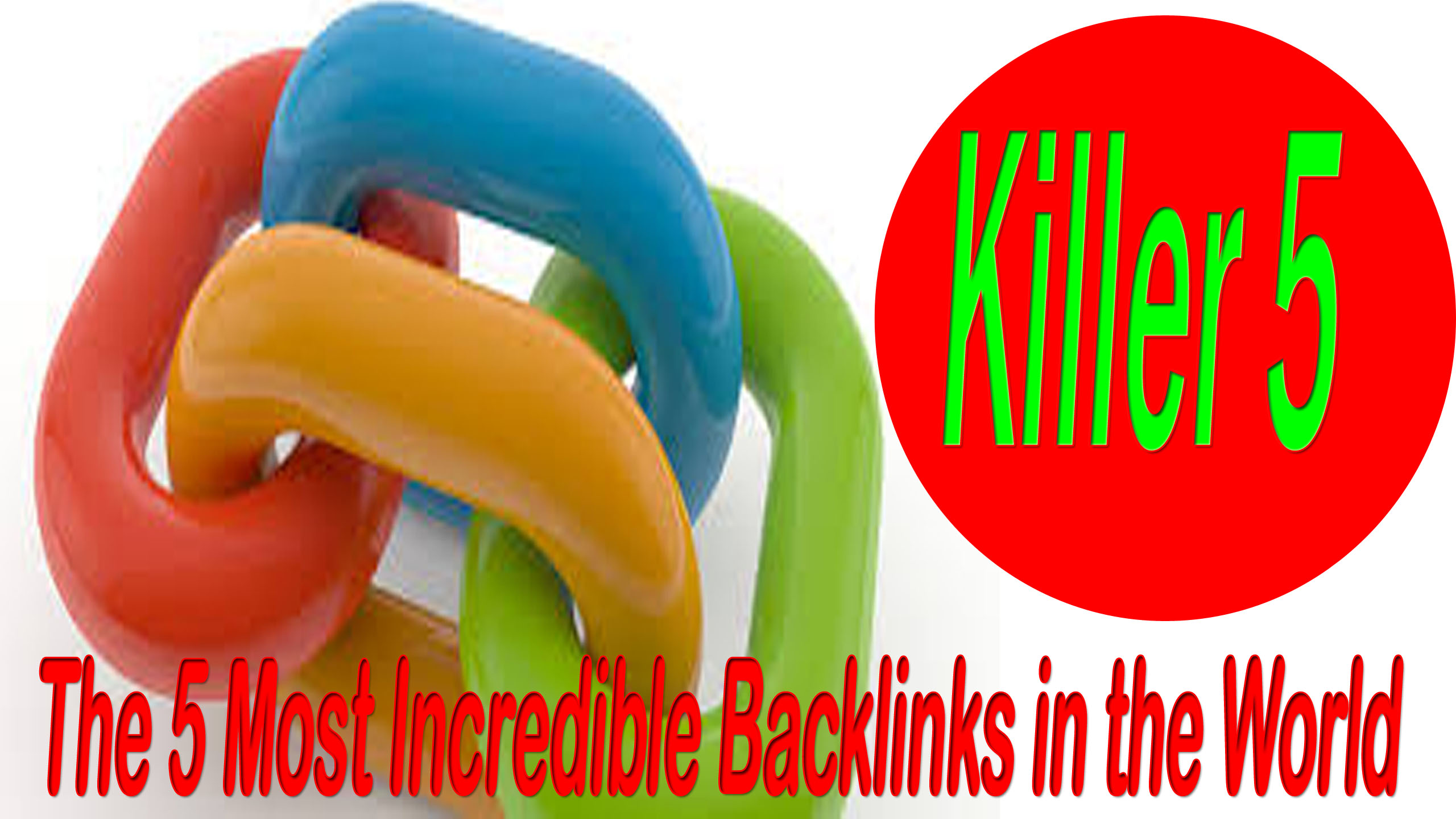Kill your Competetor with The 5 Most Incredible Backlinks in the World