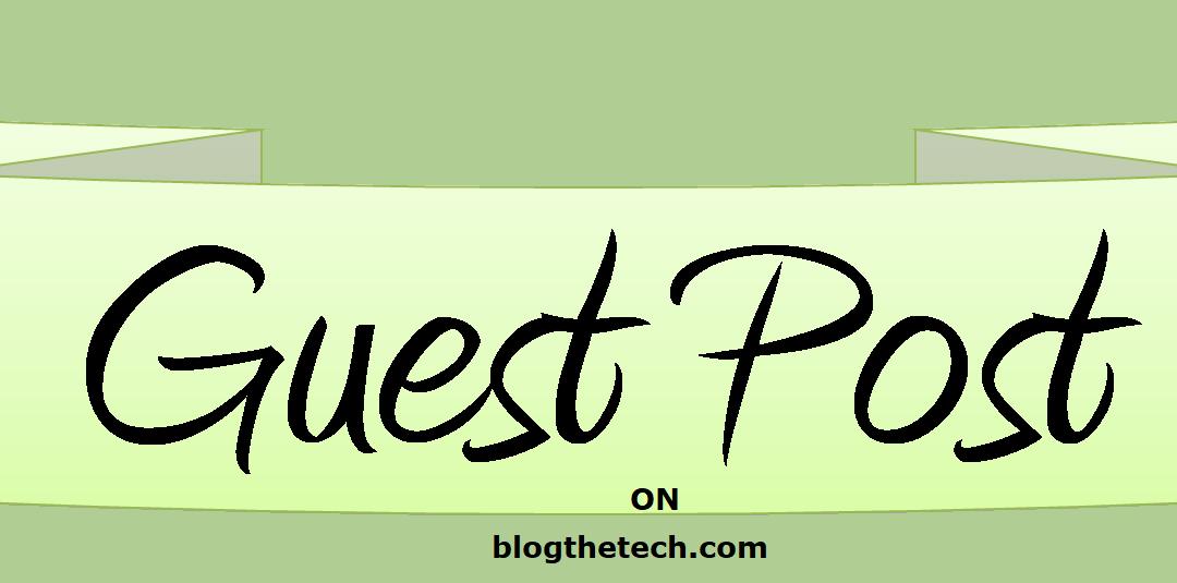 Promote Sponsored/Guest Posts on blogthetech. com
