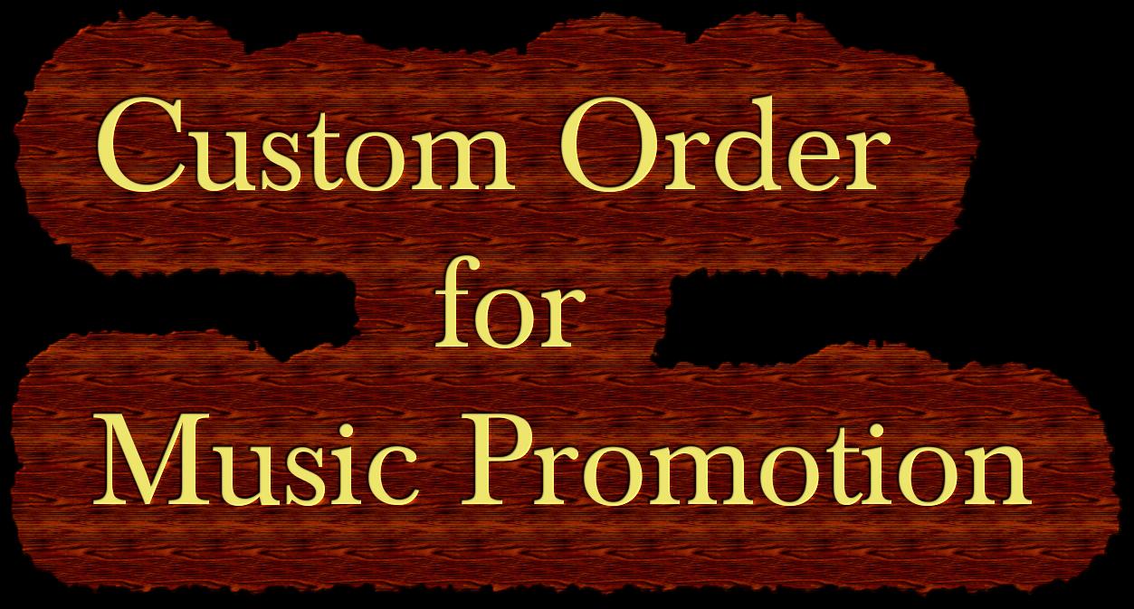 Buy Custom Order for Any Music Promotion