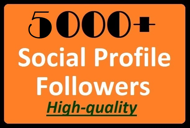 5000+ Social Media Profile Followers High-quality wit...